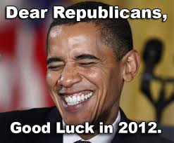 Funny Memes 2012 - dear republicans good luck in 2012 funny obama meme