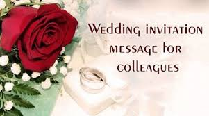 Wedding Wishes For Brother Wedding Invitation Message For Colleagues