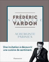 livre cuisine chef etoile frédéric vardon chef étoilé nous propose un livre signature ce
