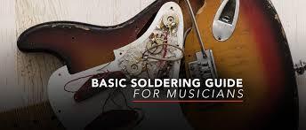 basic soldering guide for musicians sam ash spotlight