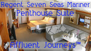 regent seven seas mariner penthouse suite tour youtube