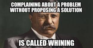 Whiner Meme - don t be a whiner wah wah wah laugh up my sleeve