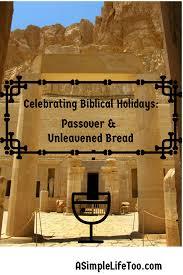 unleavened bread for passover celebrating biblical holidays passover and unleavened bread a