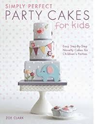 amazon com step by step kids u0027 birthday cakes 0790778021023 dk