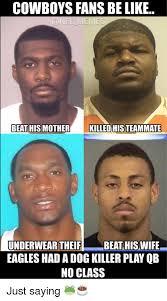 Cowboys Fans Be Like Meme - cowboys fans be like a nel mem beat his mother killed histeammate