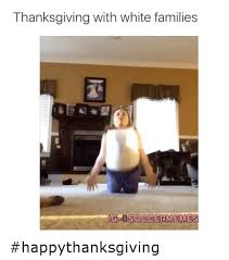 25 best memes about thanksgiving with white families