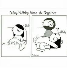 Together Alone Meme - doing nothing alone vs together this is awful cotonou this is