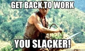 Get Back To Work Meme - get back to work you slacker indiana jones whip meme generator
