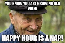 You Re Getting Old Meme - 20 getting old meme sayingimages com love brainy quote