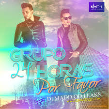 Dj Favor by Grupo 24 Horas Por Favor Madd Od Leaks 127 Bpm By Dj Madd Od