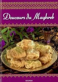 cuisine du maghreb douceurs du maghreb bellahsen fabien rouche daniel livre