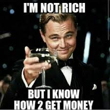 Money Memes - money memes im not rich but i know how 2 get money picsmine