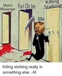 Stalking Memes - killimg stalking memes killing stalking webcomic amino