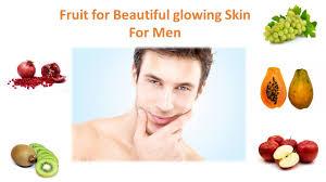 fruits for beautiful glowing skin men fairness youtube