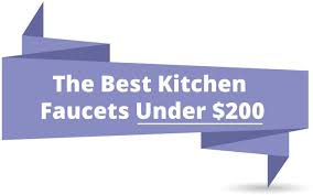 best prices on kitchen faucets grab your best cheap kitchen faucets easily 100 150 200