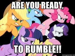 My Little Pony Meme Generator - are you ready to rumble my little pony angry meme generator