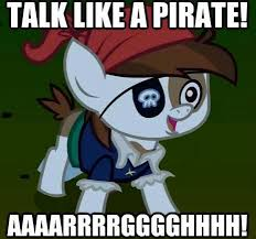You Are A Pirate Meme - the do s and don ts of talk like a pirate day comediva