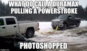 Powerstroke Memes - f0rd is better s images imgflip
