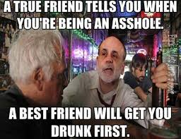 Internet Friends Meme - ideal true friend will tell you youre being an asshole friends
