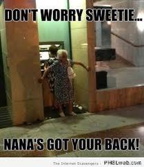 I Ve Got Your Back Meme - 31 nana s got your back meme pmslweb