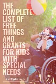 complete list of free things and grants for kids with special needs