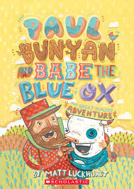 paul bunyan and the blue ox by matthew luckhurst scholastic