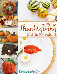 10 easy thanksgiving crafts for adults free ebook favecrafts