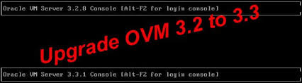 ovm console upgrade ovm 3 2 to 3 3 amis oracle and java