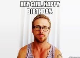 Happy Birthday Ryan Gosling Meme - pretty ryan gosling birthday meme ryan gosling happy birthday