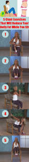 Exercise Chair As Seen On Tv 5 Chair Exercises That Will Reduce Your Belly Fat While You Sit