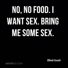 Sex Meme Quotes - elliott gould sex quotes quotehd