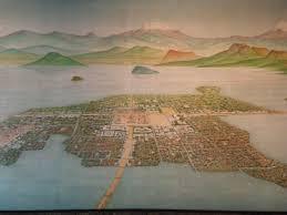 tenochtitlán history of aztec capital lake texcoco and aztec empire