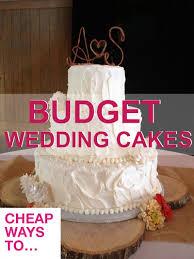 wedding cake on a budget stylish budget wedding cakes how to save money on ordering wedding