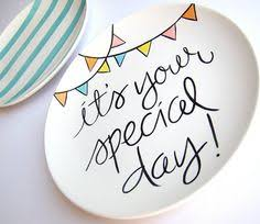it s your special day plate the idea of a special birthday plate that is used by the