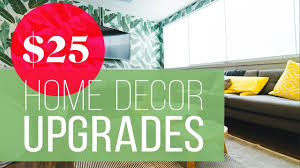 8 easy home decor upgrades that cost less than 25 youtube 8 easy home decor upgrades that cost less than 25