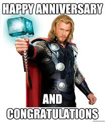 Anniversary Meme - happy anniversary and congratulations advice thor quickmeme