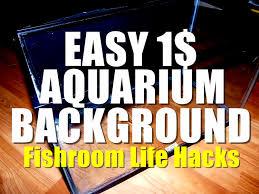 diy hacks youtube easy 1 diy aquarium background fishroom life hacks youtube