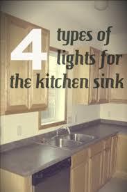 kitchen lights over sink 4 types of lighting for your kitchen sink kitchen remodel