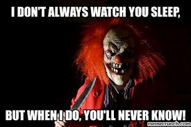 happy birthday creepy clown scary 20 scary clown memes that ll haunt you at sayingimages