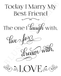 wedding quotes for best friend instant printable today i my best