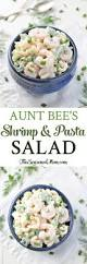 aunt bee u0027s shrimp and pasta salad the seasoned mom