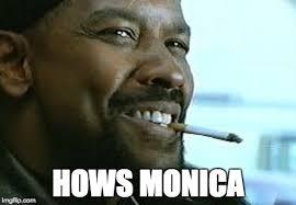 Monica Meme Denzel - hows monica imgflip