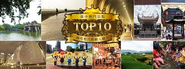 A S Top 10 Must by Top 10 Must Go Taichung Tourism