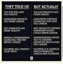 they told us the sun will give the sun protects you you cancer
