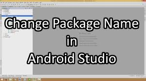 android package name how to change rename company domain and package name in android