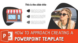 powerpoint template design how to design a powerpoint template