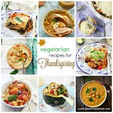 15 vegetarian thanksgiving recipes vegetarian thanksgiving
