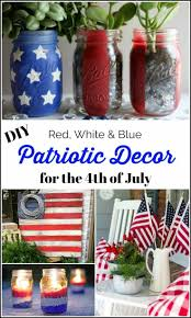 easy red white u0026 blue diy patriotic decor for the 4th of july