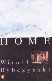 home a short history of an idea witold rybczynski 9780140102314