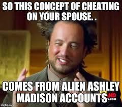 Cheating Wife Memes - ancient aliens meme imgflip